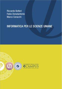 Informatica per le scienze umane - Botteri, Donatantonio, Ceracchi